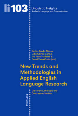 New Trends and Methodologies in Applied English Language Research: Diachronic, Diatopic and Contrastive Studies - Linguistic Insights 103 (Paperback)