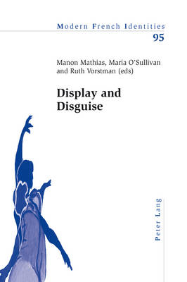 Display and Disguise - Modern French Identities 95 (Paperback)