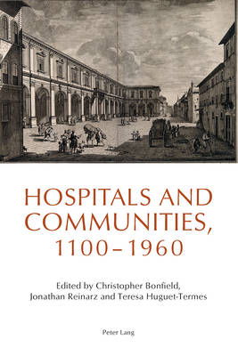 Hospitals and Communities, 1100-1960 (Paperback)