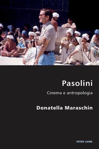 Pasolini: Cinema e Antropologia - Italian Modernities 19 (Paperback)