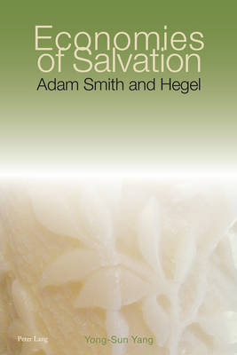Economies of Salvation: Adam Smith and Hegel (Paperback)