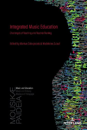 Integrated Music Education: Challenges of Teaching and Teacher Training - Mousikae Paideia 1 (Paperback)