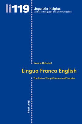 Lingua Franca English: The Role of Simplification and Transfer - Linguistic Insights 119 (Paperback)