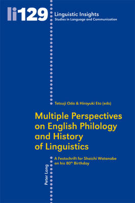 Multiple Perspectives on English Philology and History of Linguistics: A Festschrift for Shoichi Watanabe on his 80 th  Birthday - Linguistic Insights 129 (Paperback)