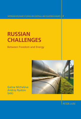Russian Challenges: Between Freedom and Energy - Interdisciplinary Studies on Central and Eastern Europe 8 (Paperback)
