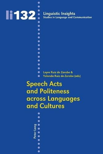 Speech Acts and Politeness across Languages and Cultures - Linguistic Insights 132 (Paperback)