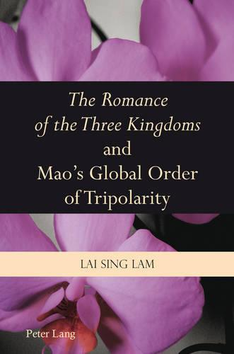 """""""The Romance of the Three Kingdoms"""" and Mao's Global Order of Tripolarity (Paperback)"""
