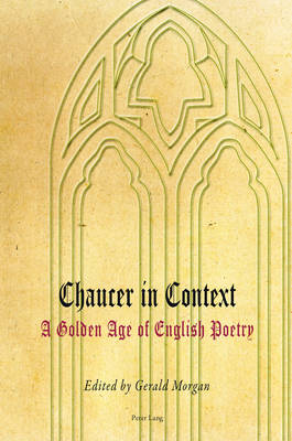 Chaucer in Context: A Golden Age of English Poetry (Paperback)