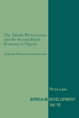 """The """"Tokunbo"""" Phenomenon and the Second-Hand Economy in Nigeria - Africa in Development 10 (Paperback)"""