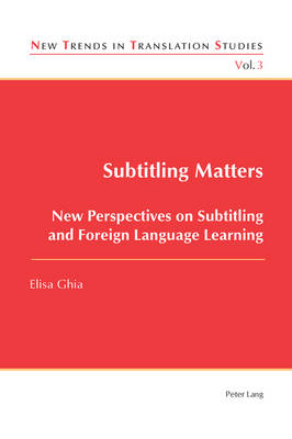 Subtitling Matters: New Perspectives on Subtitling and Foreign Language Learning - New Trends in Translation Studies 3 (Paperback)