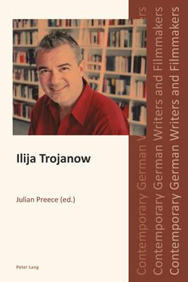 Ilija Trojanow - Contemporary German Writers and Filmmakers 2 (Paperback)