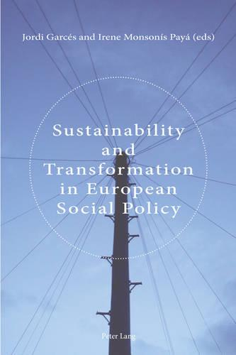 Sustainability and Transformation in European Social Policy (Paperback)