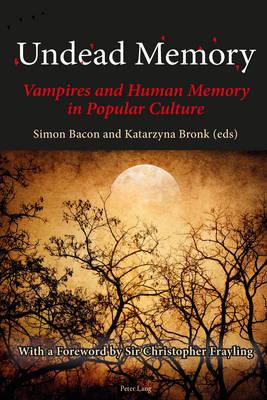 Undead Memory: Vampires and Human Memory in Popular Culture (Hardback)