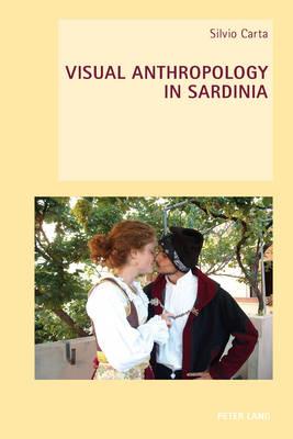Visual Anthropology in Sardinia - New Studies in European Cinema 19 (Paperback)