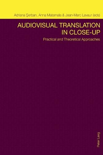 Audiovisual Translation in Close-Up: Practical and Theoretical Approaches (Paperback)