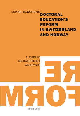 Doctoral Education's Reform in Switzerland and Norway: A Public Management Analysis (Paperback)