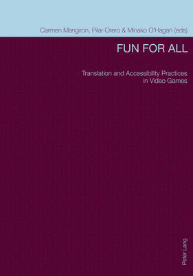Fun for All: Translation and Accessibility Practices in Video Games (Paperback)