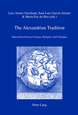 The Alexandrian Tradition: Interactions between Science, Religion, and Literature - IRIS 28 (Paperback)