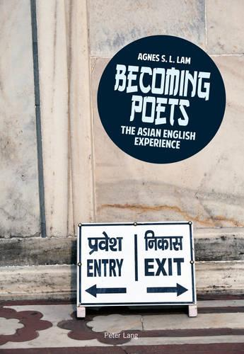 Becoming poets: The Asian English experience (Paperback)