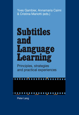 Subtitles and Language Learning: Principles, strategies and practical experiences (Paperback)