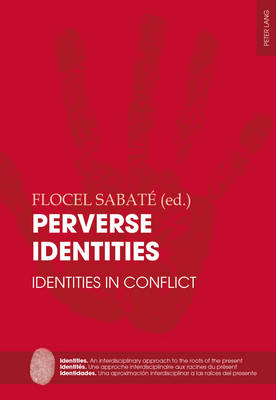 Perverse Identities: Identities in Conflict - Identities / Identites / Identidades 3 (Paperback)