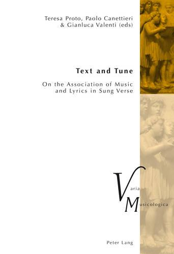 Text and Tune: On the Association of Music and Lyrics in Sung Verse - Varia Musicologica 21 (Paperback)