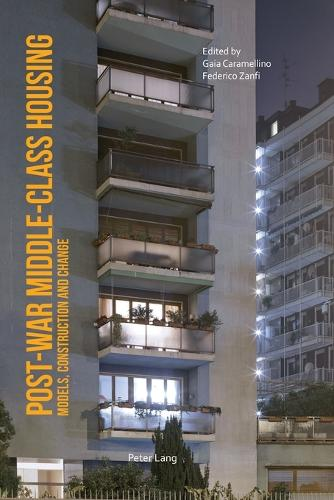 Post-War Middle-Class Housing: Models, Construction and Change (Paperback)