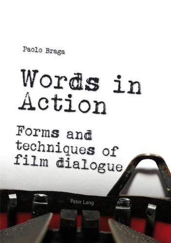 Words in Action: Forms and techniques of film dialogue (Paperback)