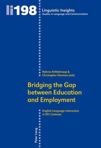 Bridging the Gap between Education and Employment: English Language Instruction in EFL Contexts - Linguistic Insights 198 (Paperback)
