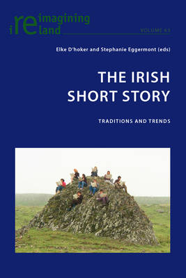 The Irish Short Story: Traditions and Trends - Reimagining Ireland 63 (Paperback)