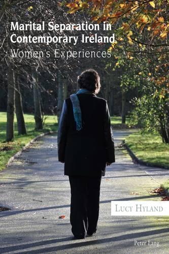 Marital Separation in Contemporary Ireland: Women's Experiences (Paperback)