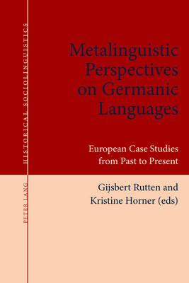 Metalinguistic Perspectives on Germanic Languages: European Case Studies from Past to Present - Historical Sociolinguistics 4 (Paperback)