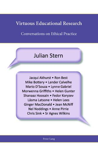 Virtuous Educational Research: Conversations on Ethical Practice - Religion, Education and Values 9 (Paperback)