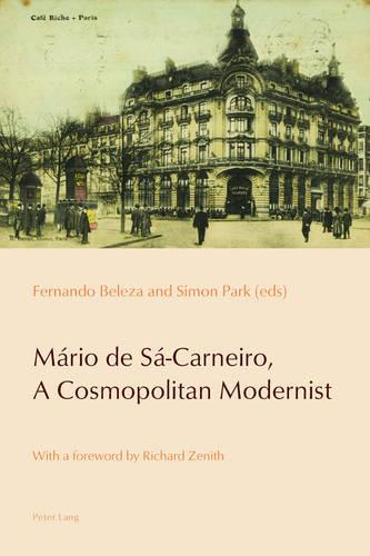 Mario de Sa-Carneiro, A Cosmopolitan Modernist - Reconfiguring Identities in the Portuguese-speaking World 6 (Paperback)
