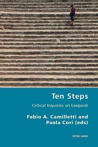 Ten Steps: Critical Inquiries on Leopardi - Italian Modernities 23 (Paperback)