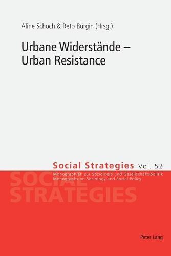 Urbane Widerstaende - Urban Resistance - Social Strategies 52 (Paperback)