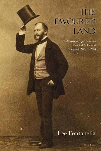 This Favoured Land: Edward King-Tenison and Lady Louisa in Spain, 1850-1853 (Hardback)