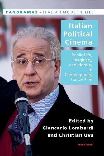 Italian Political Cinema: Public Life, Imaginary, and Identity in Contemporary Italian Film - Panoramas 1 (Paperback)