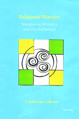 Relational Ministry: Integrating Ministry and Psychotherapy (Paperback)