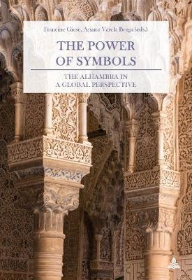The Power of Symbols: The Alhambra in a Global Perspective (Paperback)