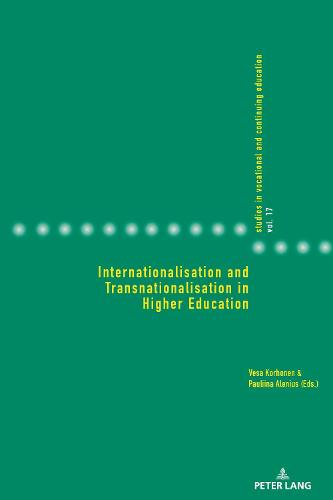 Internationalisation and Transnationalisation in Higher Education - Studies in Vocational and Continuing Education 17 (Paperback)