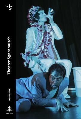 MIMOS 2018: Theater Sgaramusch - MIMOS - Schweizer Theater-Jahrbuch 80 (Paperback)