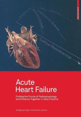 Acute Heart Failure: Putting the Puzzle of Pathophysiology and Evidence Together in Daily Practice (Paperback)