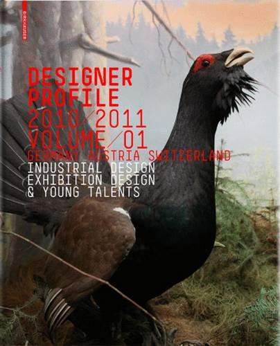 Designer Profile 2010/2011: Industrial + Exhibition Design v. 1: Germany, Austria, Switzerland : Designers Present Themselves (Hardback)