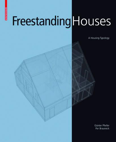Freestanding Houses: A Housing Typology (Hardback)