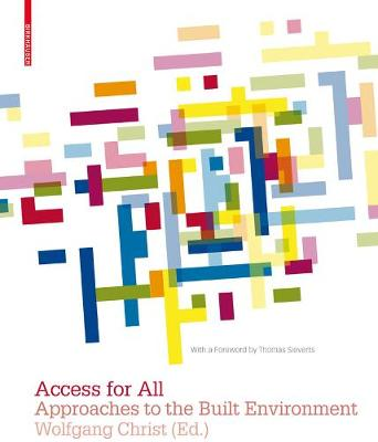 Access for All: Approaches to the Built Environment (Hardback)