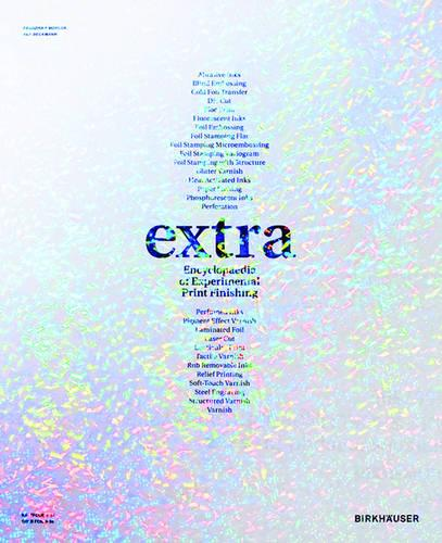 extra: Encyclopaedia of Experimental Print Finishing (Hardback)