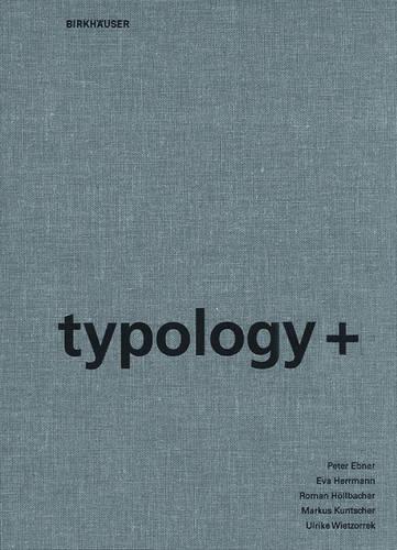 typology+: Innovative Residential Architecture (Hardback)