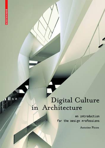 Digital Culture in Architecture: An Introduction for the Design Professions (Paperback)