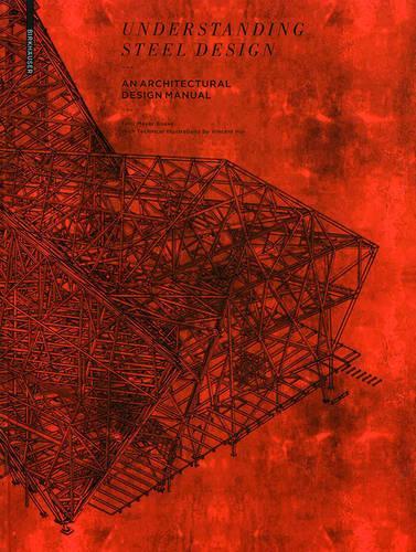 Understanding Steel Design: An Architectural Design Manual (Hardback)